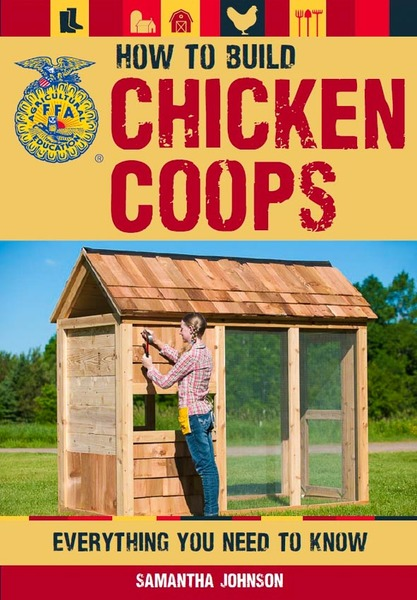 """How To Build Chicken Coops"", 2015 Book, text and photos"