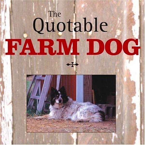 The Quotable Farm Dog book, MBI Publishing, cover and all photos